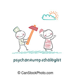 psychoneuropathologist  runs with a hammer for the patient
