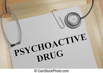 PSYCOACTIVE DRUG concept