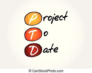 PTD - Project To Date acronym