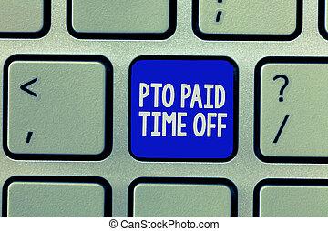 pto, conceito, pessoal, texto, significado, pago, empregador, licença, compensação, concessões, tempo, letra, feriados, fora.