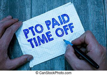pto, pessoal, foto, mostrando, tempo, pago, sinal, licença, compensação, concessões, texto, conceitual, feriados, empregador, fora.