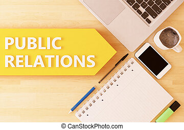 Public Relations - linear text arrow concept with notebook, smartphone, pens and coffee mug on desktop - 3d render illustration.