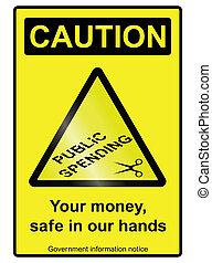 Public spending cuts hazard Sign - Ironic government public...