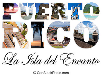 The words Puerto Rico La Isla Del Encanto which means the island of enchantment. Famous locations are montaged into the letters.
