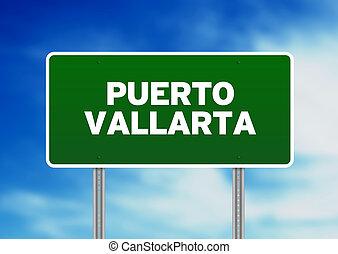 Puerto Vallarta Highway Sign - Green Purto Vallarta highway...