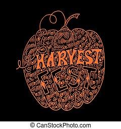 Pumpkin. Harvest Festival. Hand drawing. Lettering, doodles. Poster, banner, invitation.