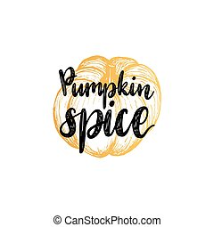 Pumpkin Spice lettering on white background. Hand sketch illustration for invitation or festive greeting card template.