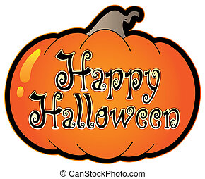 Pumpkin with Happy Halloween sign - vector illustration.