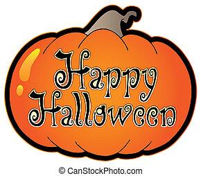Pumpkin with Happy Halloween sign - vector illustration.
