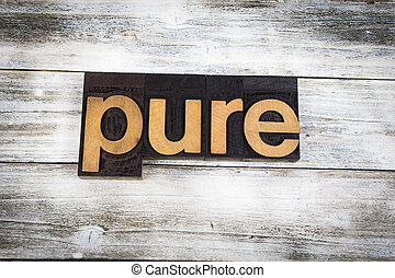 Pure Letterpress Word on Wooden Background