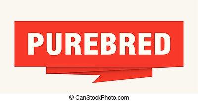 purebred sign. purebred paper origami speech bubble. ...
