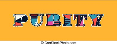 Purity Concept Word Art Illustration - The word PURITY...