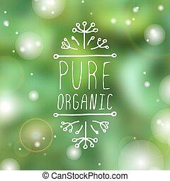 puro, organico, -, etichetta prodotto, su, sfocato, fondo.