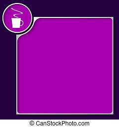 purple box for any text with cup of coffee