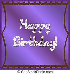Purple Happy Birthday - Happy Birthday on a purple gradient...