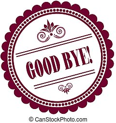 Purple stamp with GOOD BYE   .