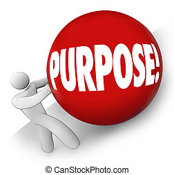 Purpose Ball Rolling Uphill Goal Mission Objective in Life...