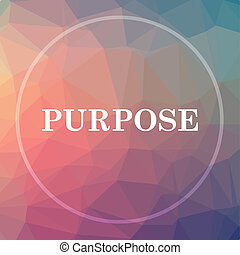 Purpose icon. Purpose website button on low poly background.
