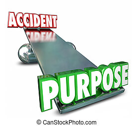 Purpose Vs Accident Opposite Words See Saw Balance...