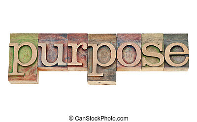 purpose word in letterpress wood type - purpose - isolated...