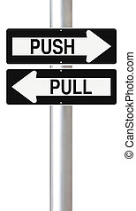 Push or Pull - Modified one way street signs indicating Push...