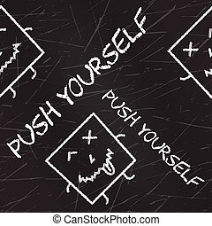 Push yourself. Quote typographical background about sport with chalk grunge texture. Seamless pattern