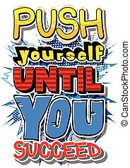 Push Yourself Until You Succeed