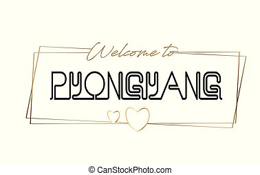 Pyongyang Welcome to text Neon lettering typography. Word for logotype, badge, icon, postcard, logo, banner Vector Illustration.