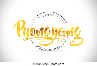 Pyongyang Welcome To Word Text with Handwritten Font and Golden Texture Design.