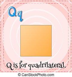 q, flashcard, quardrilateral, letra