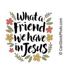 qué, un, amigo, nosotros, tener, en, jesús