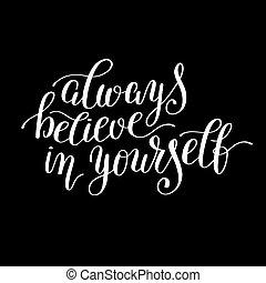 qu, always, vous-même, inspirationnel, positif, croire, ...
