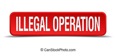 quadrado, ilegal, botão, fundo, operação, branco vermelho, ...