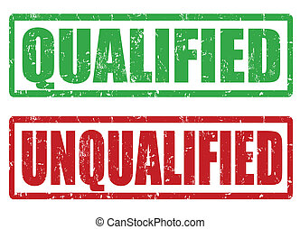 Qualified and unqualified grunge rubber stamps on white, vector illustration