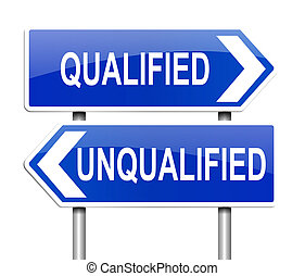 Qualified or unqualified. - Illustration depicting a sign...