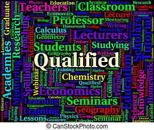 Qualified Word Shows Adept Text And Professional - Qualified...