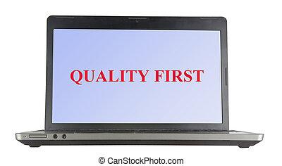 qualität, zuerst