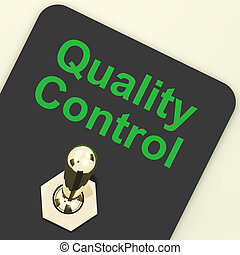 Quality Control Switch Showing Satisfaction And Perfection...