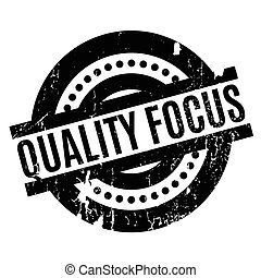 Quality Focus rubber stamp. Grunge design with dust...