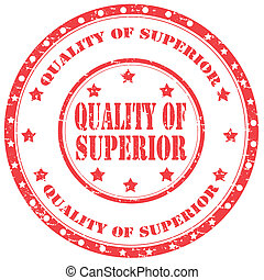 Grunge rubber stamp with text Quality Of Superior, vector illustration