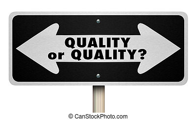 Quality or Quantity Two Way Arrows Road Sign Choice 3d Illustration