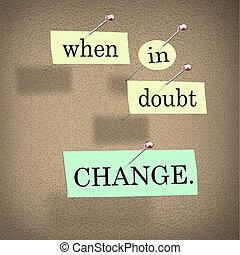 quando, dúvida, mudança, auto-melhora, palavras, bordo