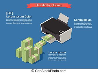 Quantitative easing. Printing money business concept