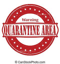 Quarantine area - Stamp with text quarantine area inside, ...