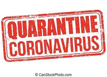 Quarantine Coronavirus grunge rubber stamp