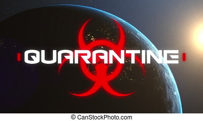 Animation of Quarantine text over red biohazard warning symbol with sun and planet Earth in the background. Global coronavirus pandemic concept digitally generated image.