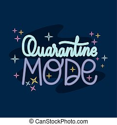 quarantine mode lettering design of Happiness positivity and covid 19 virus theme Vector illustration