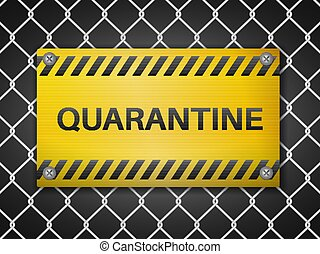 Quarantine sign on wire fence