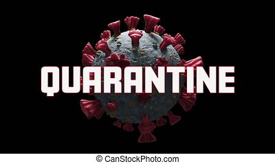 Quarantine text against Covid-19 cellDigital animation of Quarantine text over Covid-19 cell spinning against black background. Covid 19 medical research interface concept