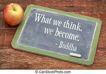 que, nós, pensar, nós, tornar-se